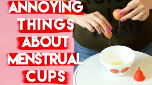 Annoying Things About Menstrual Cups We Can All Relate To