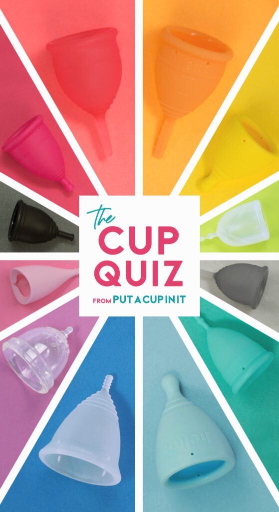 "Rainbow of menstrual cups on matching background, vertical image, with text that reads ""The Cup Quiz by Put A Cup In It"""