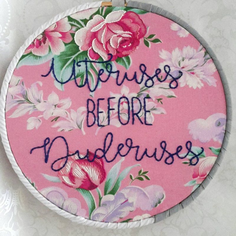 Uteruses before Duderuses embroidery