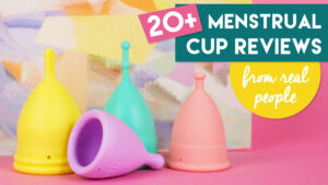 Four menstrual cups with an artistic background and text that reads 20+ Menstrual Cup Reviews from Real People